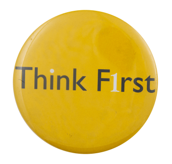 Think First Cause Busy Beaver Button Museum