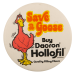Save a Goose Buy Dacron Hollofil Advertising Busy Beaver Button Museum