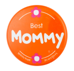 Best Mommy Advertising Button Museum