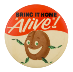 Bring It Home Alive Advertising Button Museum
