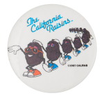 California Raisins Dancers Advertising Button Museum
