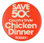 Chicken Dinner Advertising Button Museum