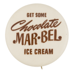 Chocolate Mar bel Ice Cream Advertising Button Museum