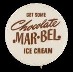 Chocolate Mar bel Ice Cream Advertising Button Museum