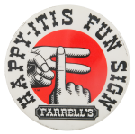 Farrell's Fun Sign Sign Advertising Button Museum