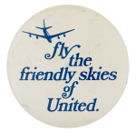Fly the Friendly Skies Advertising Button Museum