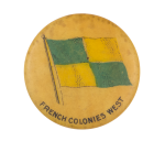 French Colonies West Flag Advertising Button Museum