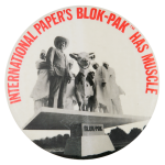 International Paper's Blok-Pak Has Muscle Advertising Button Museum