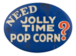 Jolly Time Pop Corn Advertising Button Museum