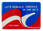 Let's Rebuild Polk Brothers Advertising Busy Beaver Button Museum