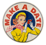Make a Date Advertising Button Museum