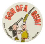 Son Of A Gun Advertising Button Museum