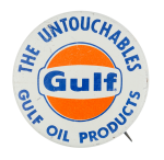 The Untouchables Gulf Oil Products Advertising Button Museum