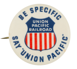 Union Pacific Railroad Advertising Button Museum