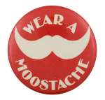 Wear a Moostache Advertising Button Museum