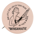 Wingamatic Advertising Button Museum