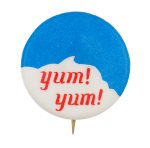 Yum Yum Advertising Button Museum