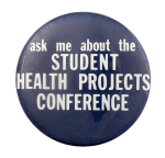 Ask Me About the Student Health Projects Conference Ask Me Busy Beaver Button Museum