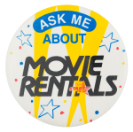 Ask Me About Movie Rentals Ask Me Button Museum
