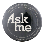 Ask Me ALA Membership Ask Me Button Museum
