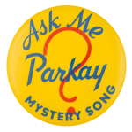 Ask Me Parkay Ask Me Button Museum