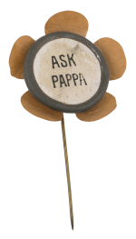 Ask Pappa Ask Me Button Museum