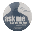 Help Save Medicine Ask Me Busy Beaver Button Museum