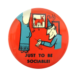 Just To Be Sociable Art Button Museum
