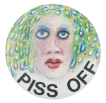 Piss Off Illustration One Art Button Museum
