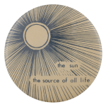 The Sun the Source of All Life Art Busy Beaver Button Museum