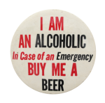 Alcoholic Buy Me A Beer Beer Button Museum