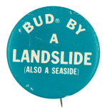 Bud By a Landslide Beer Button Museum