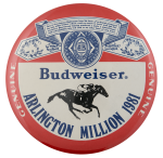Budweiser Arlington Million Beer Busy Beaver Button Museum