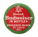 Drink Budweiser in Bottles Beer Button Museum