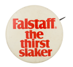 Falstaff the Thirst Slaker Beer Button Museum