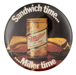 Miller Sandwich Time Beer Button Museum