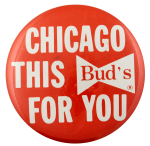 Red Chicago This Bud's For You Beer Busy Beaver Button Museum