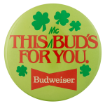 This McBud's for You Beer Busy Beaver Button Museum