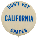 Don't Eat California Grapes Cause Busy Beaver Button Museum