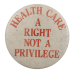 Health Care A Right Cause Busy Beaver Button Museum