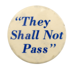 They Shall Not Pass Cause Busy Beaver Button Museum