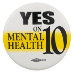 Yes On Mental Health 10 Cause Busy Beaver Button Museum