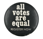 All Votes Are Equal Cause Button Museum