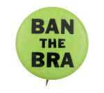 Ban the Bra Cause Button Museum