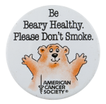 Be Beary Healthy Cause Button Museum
