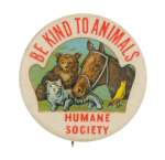 Be Kind to Animals Humane Society Cause Button Museum