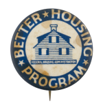 Better Housing Program Cause Button Museum