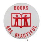 Books Are Beautiful Cause Button Museum