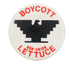 Boycott Non-Union Lettuce White Cause Button Museum