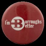 Burroughs Better Cause Busy Beaver Button Museum